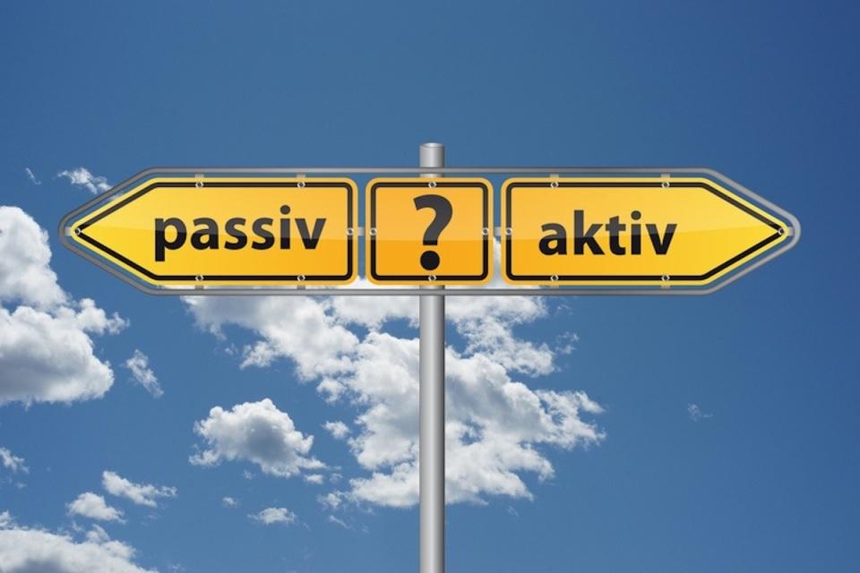 Aktiv oder Passiv?